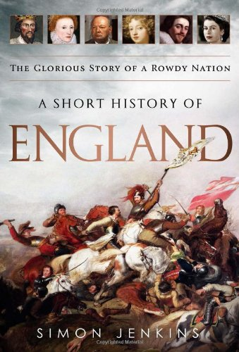 9781610391429: A Short History of England: The Glorious Story of a Rowdy Nation
