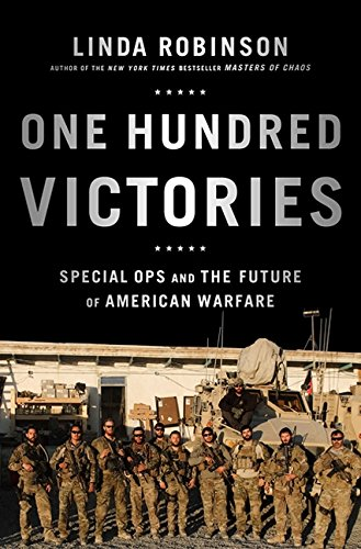 9781610391498: One Hundred Victories: Special Ops and the Future of American Warfare