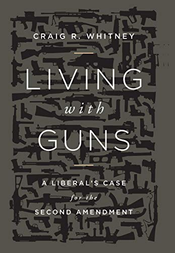 9781610391696: Living with Guns: A Liberal's Case for the Second Amendment