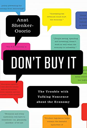 9781610391771: Don't Buy It: The Trouble with Talking Nonsense about the Economy