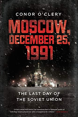 9781610391986: Moscow, December 25, 1991: The Last Day of the Soviet Union