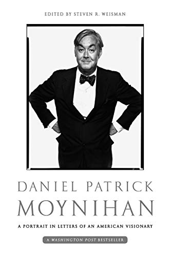 9781610392174: Daniel Patrick Moynihan: A Portrait in Letters of an American Visionary