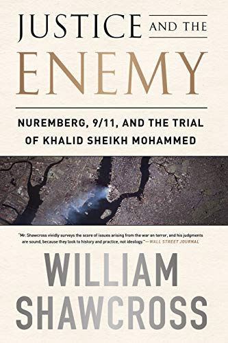 9781610392181: Justice and the Enemy: Nuremberg, 9/11, and the Trial of Khalid Sheikh Mohammed