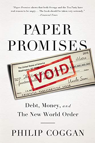 9781610392297: Paper Promises: Debt, Money, and the New World Order