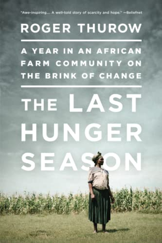 9781610392402: The Last Hunger Season: A Year in an African Farm Community on the Brink of Change