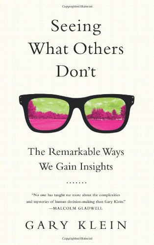9781610392518: Seeing What Others Don't: The Remarkable Ways We Gain Insights