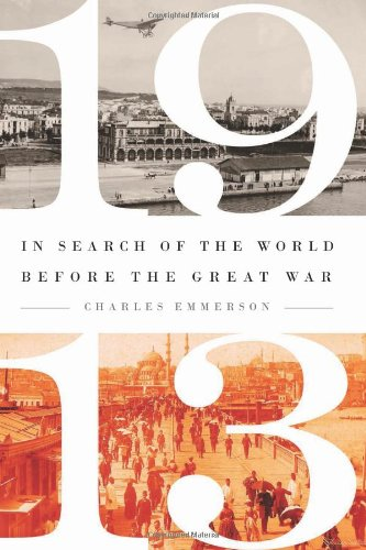 9781610392563: 1913: In Search of the World Before the Great War