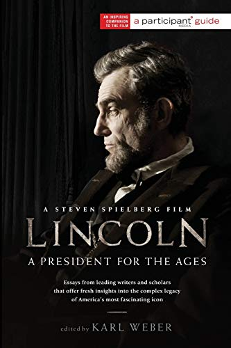 Lincoln: A President for the Ages: Participant Media; Weber,