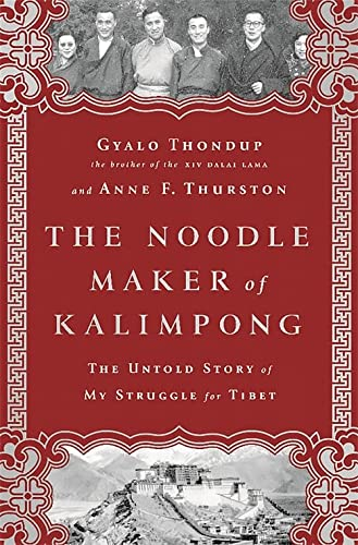 9781610392891: The Noodle Maker of Kalimpong: The Untold Story of My Struggle for Tibet