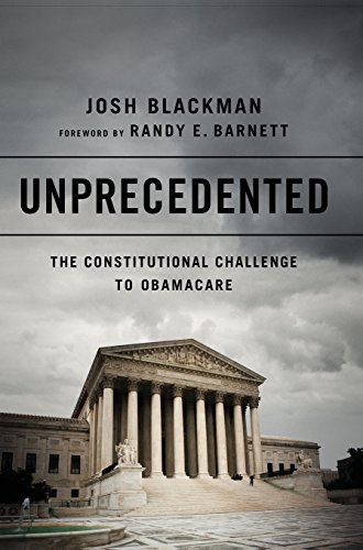 9781610393287: Unprecedented: The Constitutional Challenge to Obamacare
