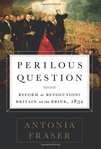 9781610393317: Perilous Question: Reform or Revolution? Britain on the Brink, 1832