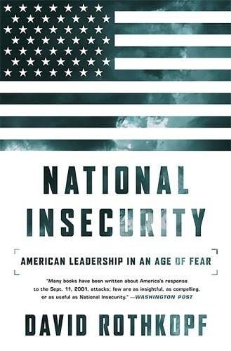 9781610393409: National Insecurity: American Leadership in an Age of Fear