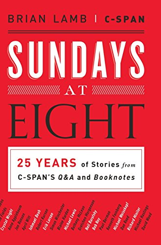 Sundays at Eight: 25 Years of Stories: Lamb, Brian, C-SPAN
