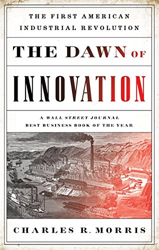 9781610393577: The Dawn of Innovation: The First American Industrial Revolution