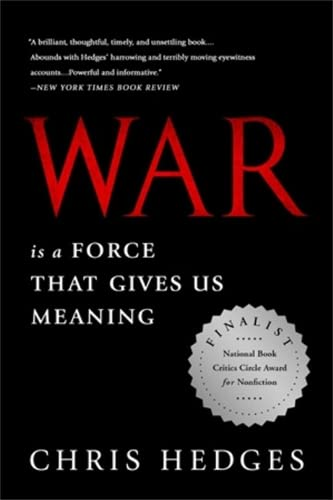 War Is a Force that Gives Us Meaning (1610393597) by Chris Hedges