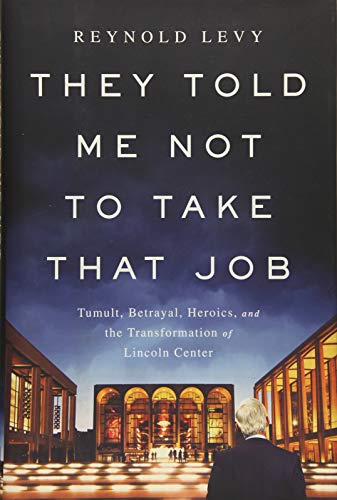 They Told Me Not to Take that Job: Tumult, Betrayal, Heroics, and the Transformation of Lincoln ...