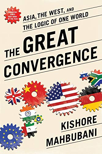 9781610393690: The Great Convergence: Asia, the West, and the Logic of One World