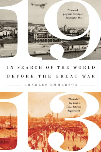 9781610393805: 1913: In Search of the World Before the Great War