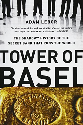 9781610393812: Tower of Basel: The Shadowy History of the Secret Bank that Runs the World
