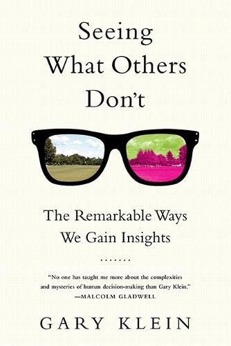 9781610393829: Seeing What Others Don't: The Remarkable Ways We Gain Insights