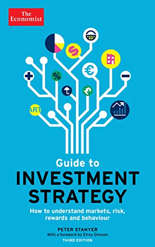 9781610393911: The Economist Guide to Investment Strategy (3rd Ed): How to Understand Markets, Risk, Rewards, and Behaviour (Economist Books)