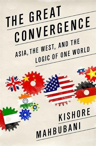 9781610394079: The Great Convergence (INTL PB ED): Asia, the West, and the Logic of One World
