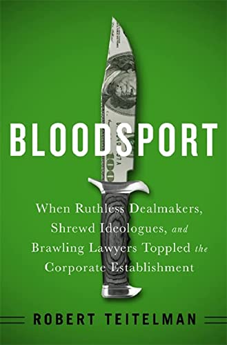 9781610394130: Bloodspot: When Ruthless Dealmakers, Shrewd Ideologues, and Brawling Lawyers Toppled the Corporate Establishment