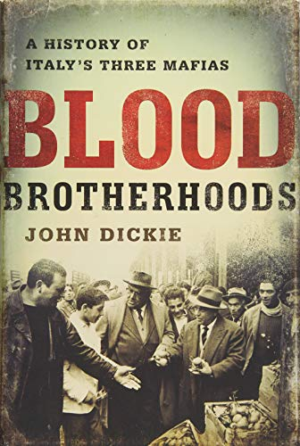 9781610394277: Blood Brotherhoods: A History of Italy's Three Mafias