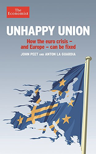 9781610394499: Unhappy Union: How the euro crisis – and Europe – can be fixed (Economist Books)