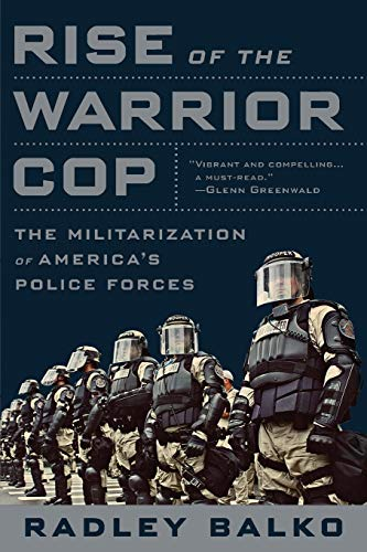 9781610394574: Rise of the Warrior Cop: The Militarization of America's Police Forces