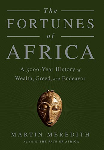 The Fortunes of Africa: A 5000-Year History of Wealth, Greed, and Endeavor (Hardcover): Martin ...