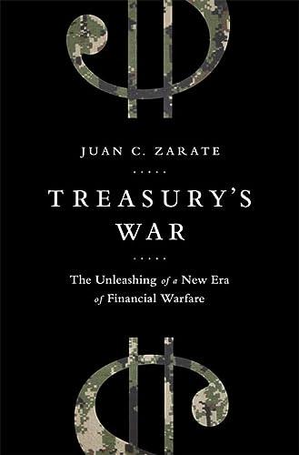 9781610394642: Treasury's War: The Unleashing of a New Era of Financial Warfare