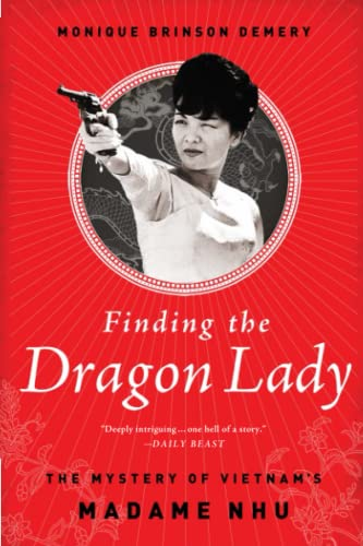 9781610394673: Finding the Dragon Lady: The Mystery of Vietnam's Madame Nhu