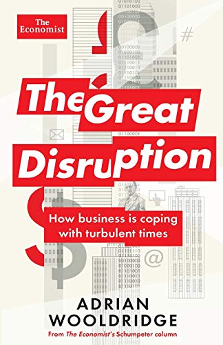 9781610395076: The Great Disruption: How Business Is Coping with Turbulent Times (Economist Books)