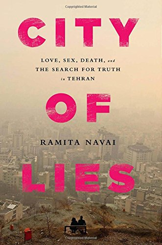 9781610395199: City of Lies: Love, Sex, Death, and the Search for Truth in Tehran