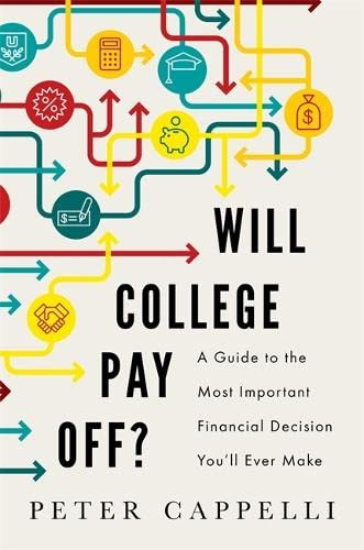 9781610395267: Will College Pay Off?: A Guide to the Most Important Financial Decision You'll Ever Make