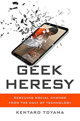 9781610395281: Geek Heresy: Rescuing Social Change from the Cult of Technology