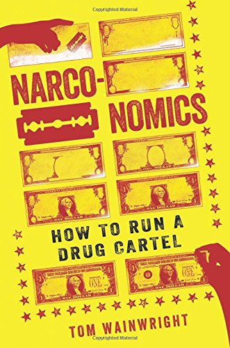 9781610395830: Narconomics: How to Run a Drug Cartel