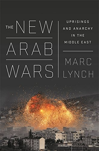 9781610396097: The New Arab Wars: Uprisings and Anarchy in the Middle East