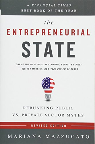 9781610396134: The Entrepreneurial State: Debunking Public vs. Private Sector Myths