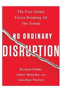 9781610396295: No Ordinary Disruption (INTL INDIAN HC): The Four Global Forces Breaking All the Trends