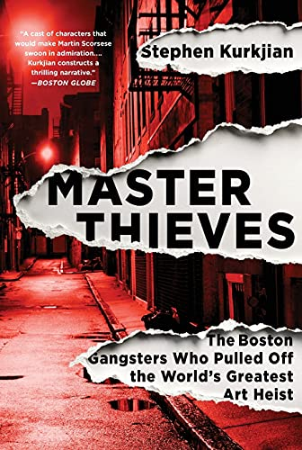 Master Thieves : The Boston Gangsters Who: Stephen Kurkjian