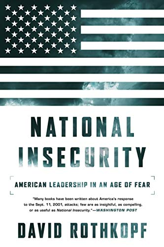 9781610396332: National Insecurity: American Leadership in an Age of Fear