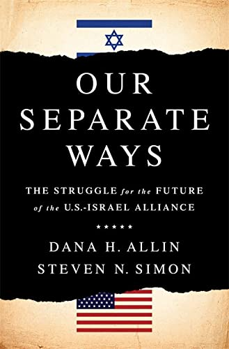 9781610396417: Our Separate Ways: The Struggle for the Future of the U.S.–Israel Alliance