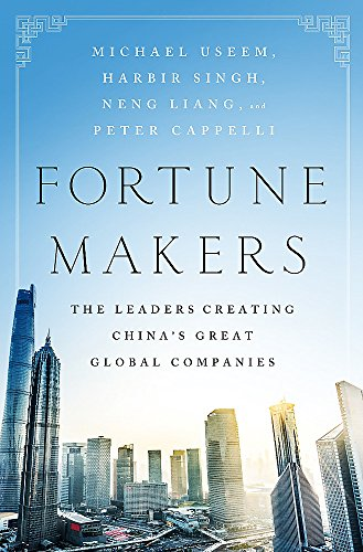 9781610396585: Fortune Makers: The Leaders Creating China's Great Global Companies