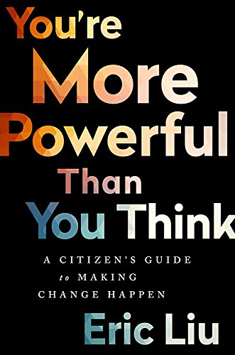 9781610397070: You're More Powerful than You Think: A Citizen?s Guide to Making Change Happen