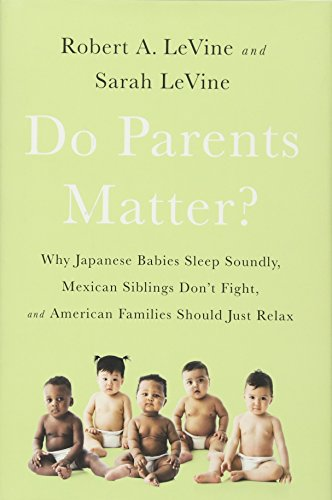 9781610397230: Do Parents Matter?: Why Japanese Babies Sleep Soundly, Mexican Siblings Don't Fight, and American Families Should Just Relax