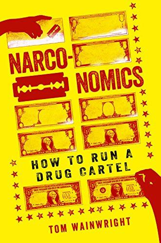 9781610397704: Narconomics: How to Run a Drug Cartel