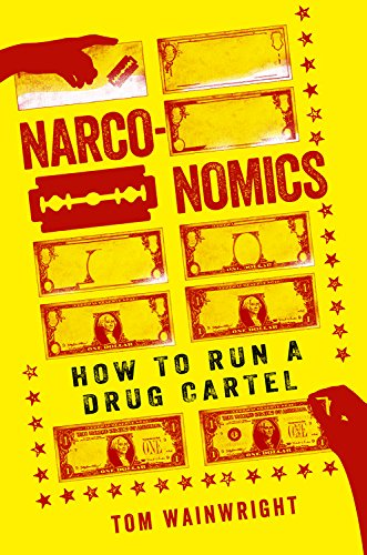 9781610397704: Narconomics: How to Run a Drug Cartel