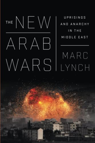 9781610397728: The New Arab Wars: Uprisings and Anarchy in the Middle East